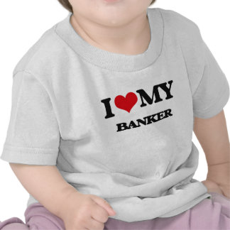 I love my Banker Tee Shirts