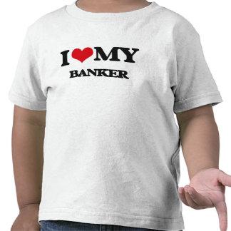 I love my Banker T Shirt