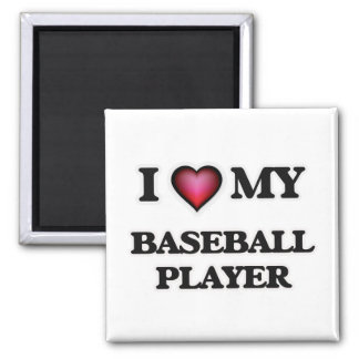 I love my Baseball Player 2 Inch Square Magnet