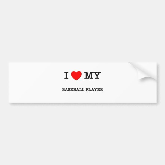 I Love My BASEBALL PLAYER Bumper Sticker