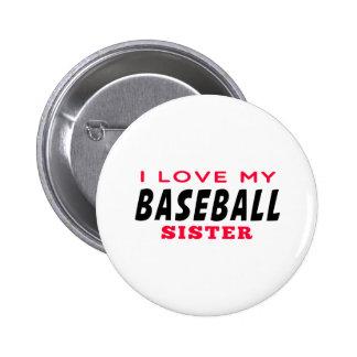 I Love My Baseball Sister Pin