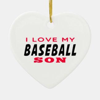 I Love My Baseball Son Ceramic Ornament