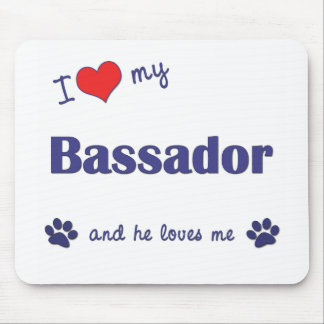 I Love My Bassador (Male Dog) Mouse Pad