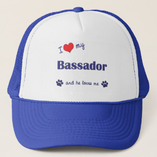I Love My Bassador (Male Dog) Trucker Hat