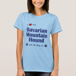 I Love My Bavarian Mountain Hound (Female Dog) T-Shirt