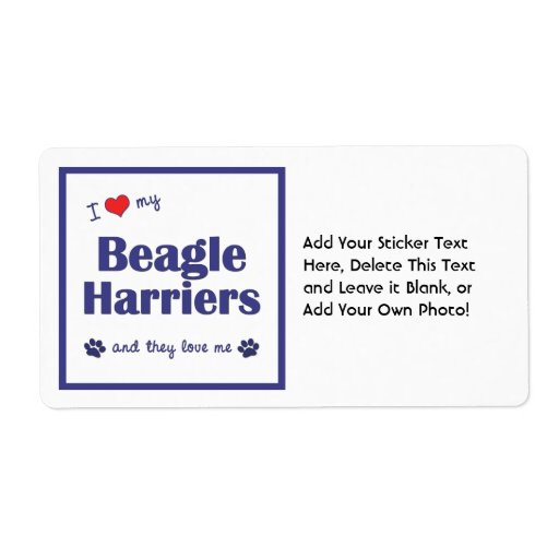 I Love My Beagle Harriers (Multiple Dogs) Custom Shipping Labels