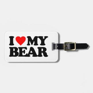 I LOVE MY BEAR BAG TAG