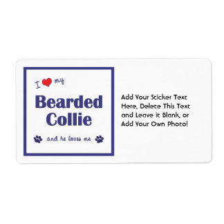 I Love My Bearded Collie (Male Dog) Label