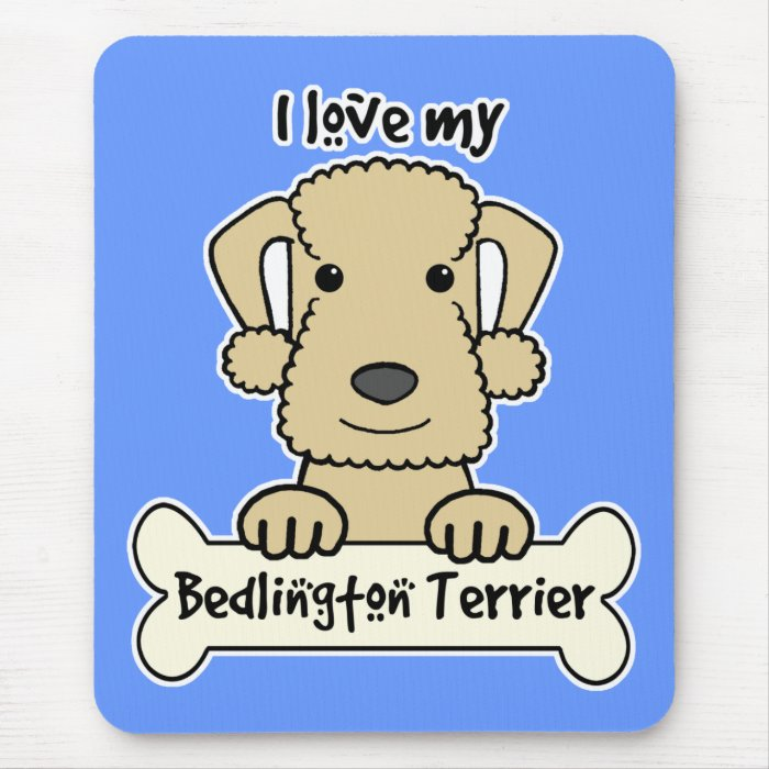 I Love My Bedlington Terrier Mouse Pad