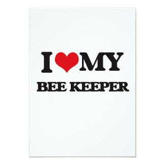 "I love my Bee Keeper 5"" X 7"" Invitation Card"