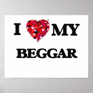 I love my Beggar Poster