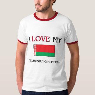 I Love My Belarusian Girlfriend T-Shirt
