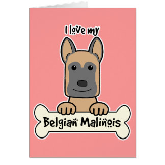 I love My Belgian Malinois Card