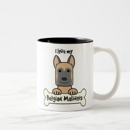 I love My Belgian Malinois Coffee Mug