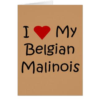I Love My Belgian Malinois Dog Lover Gifts Card