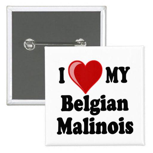 I Love My Belgian Malinois Dog Pinback Button