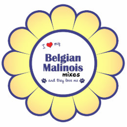 I Love My Belgian Malinois Mixes (Multiple Dogs) Cutout