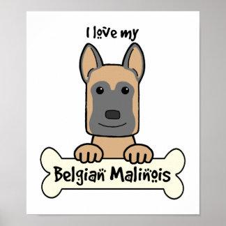 I love My Belgian Malinois Print