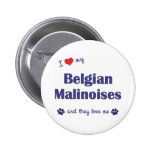 I Love My Belgian Malinoises (Multiple Dogs) Pinback Buttons