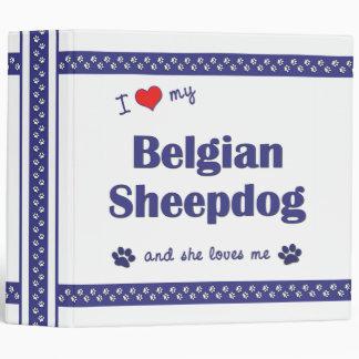 I Love My Belgian Sheepdog (Female Dog) 3 Ring Binder