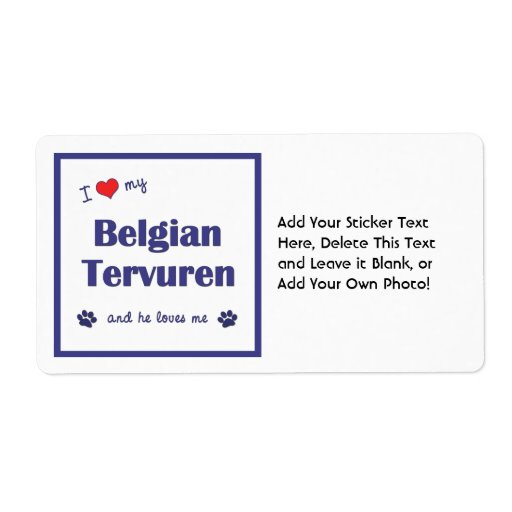 I Love My Belgian Tervuren (Male Dog) Personalized Shipping Labels