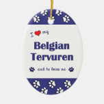 I Love My Belgian Tervuren (Male Dog) Ornaments