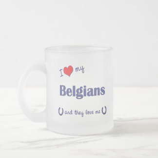 I Love My Belgians (Multiple Horses) Frosted Glass Coffee Mug