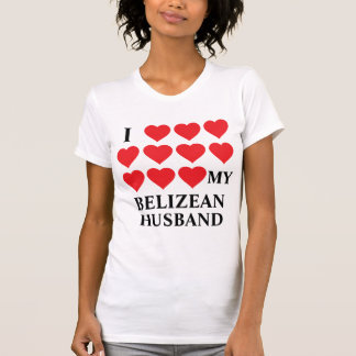I love my Belizean Husband T-Shirt