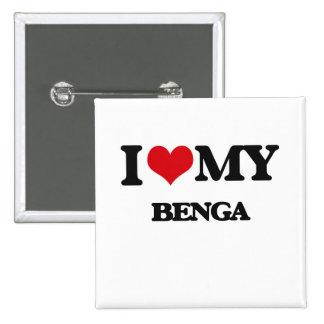 I Love My BENGA Pins