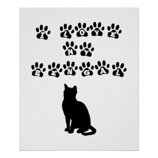 I Love My Bengal--Black Text Poster