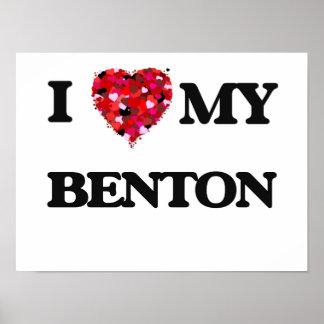 I Love MY Benton Poster