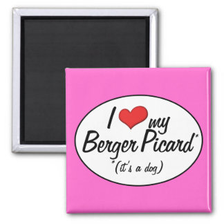 I Love My Berger Picard (It's a Dog) 2 Inch Square Magnet