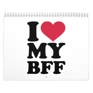 I love my best friend forever BFF Calendar