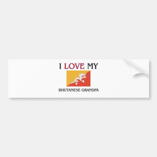 I Love My Bhutanese Grandpa Bumper Sticker