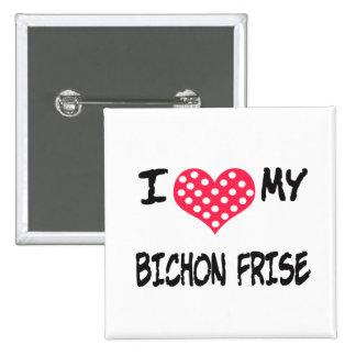 I LOVE MY BICHON FRISE BUTTON