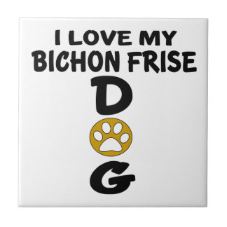 I Love My Bichon Frise Dog Designs Tile