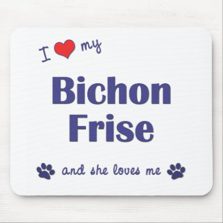 I Love My Bichon Frise (Female Dog) Mouse Pad