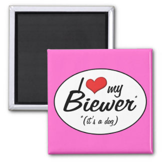 I Love My Biewer (It's a Dog) 2 Inch Square Magnet