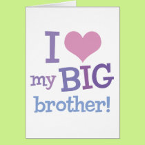 I Love My Big Brother Card
