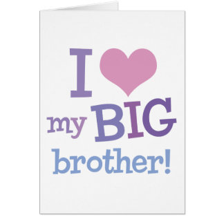 I Love My Big Brother Cards