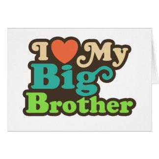 I Love My Big Brother Card
