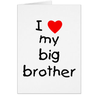 I Love My Big Brother Greeting Cards