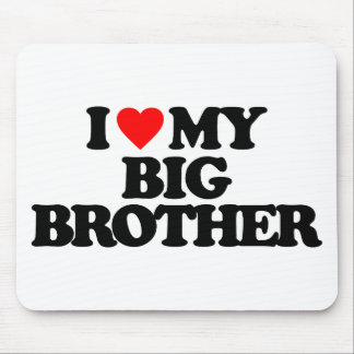 I LOVE MY BIG BROTHER MOUSEPADS