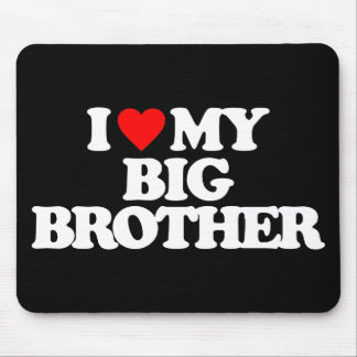 I LOVE MY BIG BROTHER MOUSE PAD