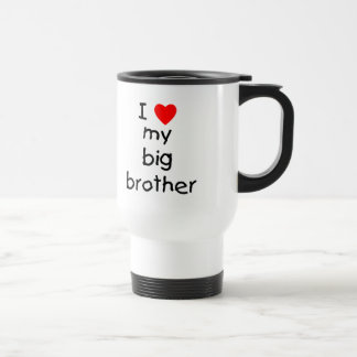 I Love My Big Brother 15 Oz Stainless Steel Travel Mug