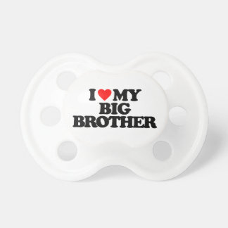 I LOVE MY BIG BROTHER PACIFIER