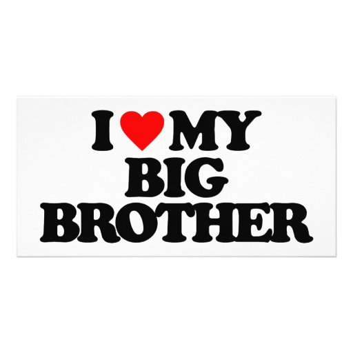 I LOVE MY BIG BROTHER PICTURE CARD