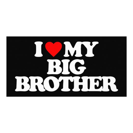 I LOVE MY BIG BROTHER PHOTO GREETING CARD