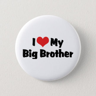 I Love My Big Brother Pinback Button