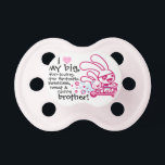 "&quot;I love my big brother&quot; Sweet Baby Girl Pacifier<br><div class=""desc"">For a sweet,  little sister!</div>"